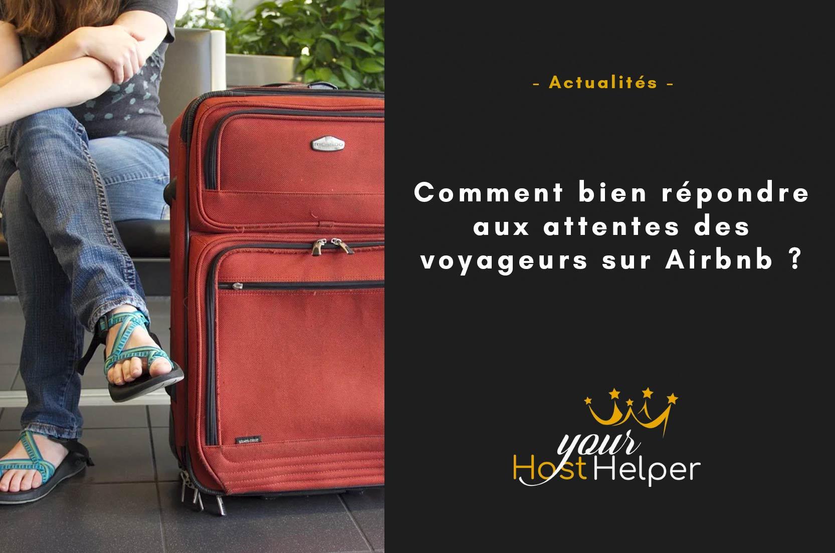 Comment bien répondre aux attentes des voyageurs sur Airbnb ?