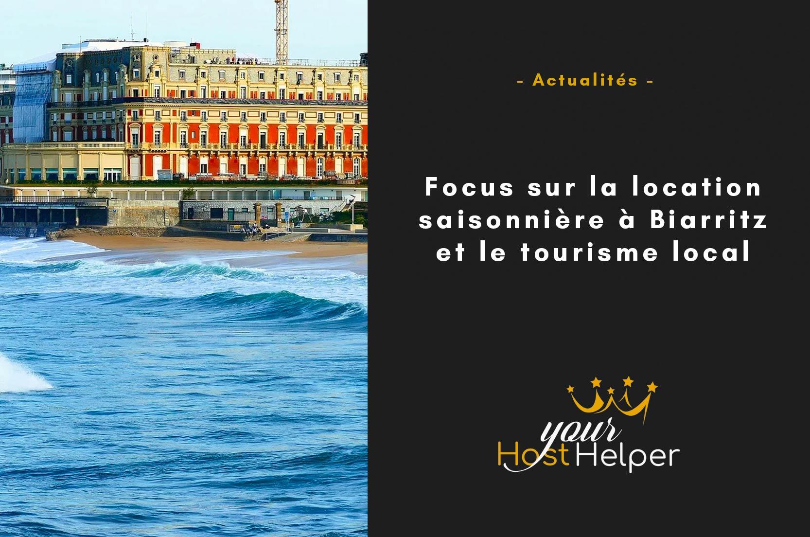 Focus sur la location saisonnière à Biarritz et le tourisme local