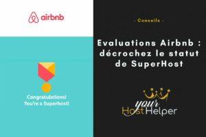 Evaluations Airbnb : décrochez le statut de SuperHost Airbnb